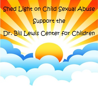 Shed Light on Child Sexual Abuse - Support Dr. Bill Lewis Center for Children